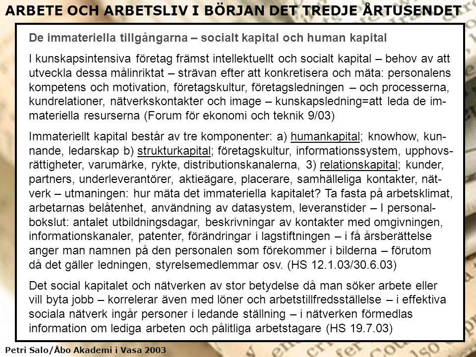 Petri Salo/Åbo Akademi i Vasa 2003 ARBETE OCH ARBETSLIV I BÖRJAN DET TREDJE ÅRTUSENDET De immateriella tillgångarna – socialt kapital och human kapita