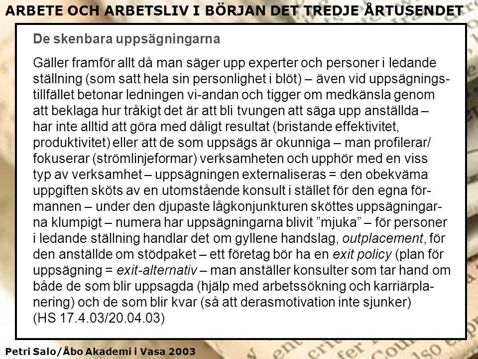 Petri Salo/Åbo Akademi i Vasa 2003 ARBETE OCH ARBETSLIV I BÖRJAN DET TREDJE ÅRTUSENDET De skenbara uppsägningarna Gäller framför allt då man säger upp