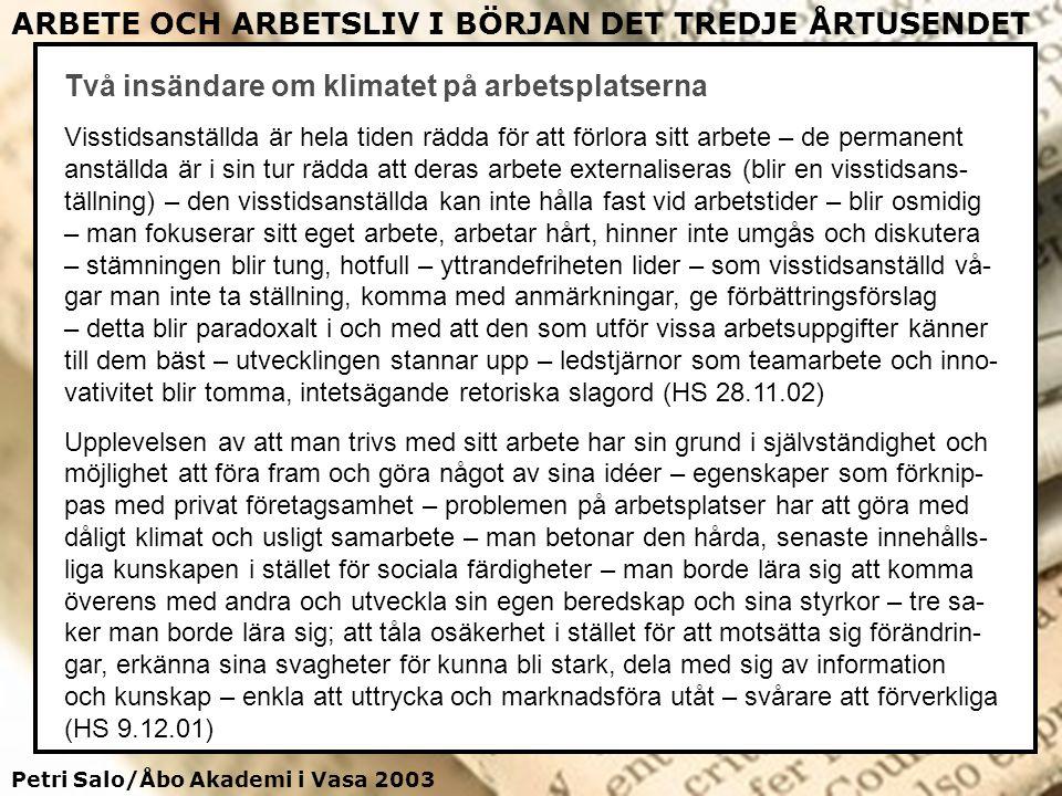 Petri Salo/Åbo Akademi i Vasa 2003 ARBETE OCH ARBETSLIV I BÖRJAN DET TREDJE ÅRTUSENDET Två insändare om klimatet på arbetsplatserna Visstidsanställda