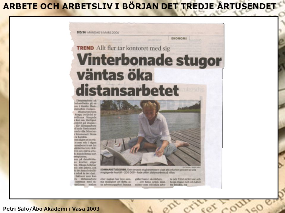 Petri Salo/Åbo Akademi i Vasa 2003 ARBETE OCH ARBETSLIV I BÖRJAN DET TREDJE ÅRTUSENDET Facts and figures Jord- och skogsbruk IndustriByggverk- samhet HandelSamfärdselFinans.