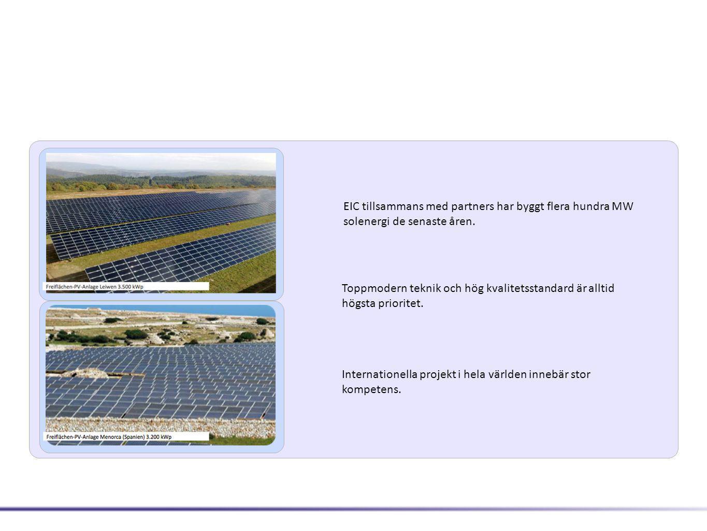 EIC tillsammans med partners har byggt flera hundra MW solenergi de senaste åren.