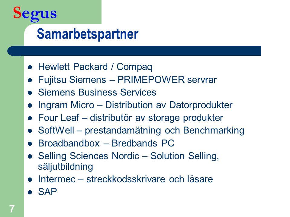 Segus 7 Samarbetspartner  Hewlett Packard / Compaq  Fujitsu Siemens – PRIMEPOWER servrar  Siemens Business Services  Ingram Micro – Distribution a