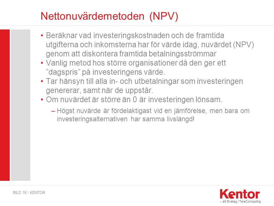 - ett företag i TeleComputing Nettonuvärdemetoden (NPV) •Beräknar vad investeringskostnaden och de framtida utgifterna och inkomsterna har för värde i