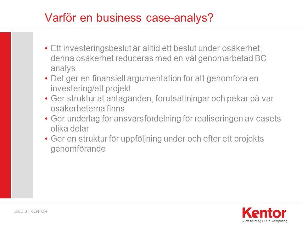 - ett företag i TeleComputing Varför en business case-analys? •Ett investeringsbeslut är alltid ett beslut under osäkerhet, denna osäkerhet reduceras
