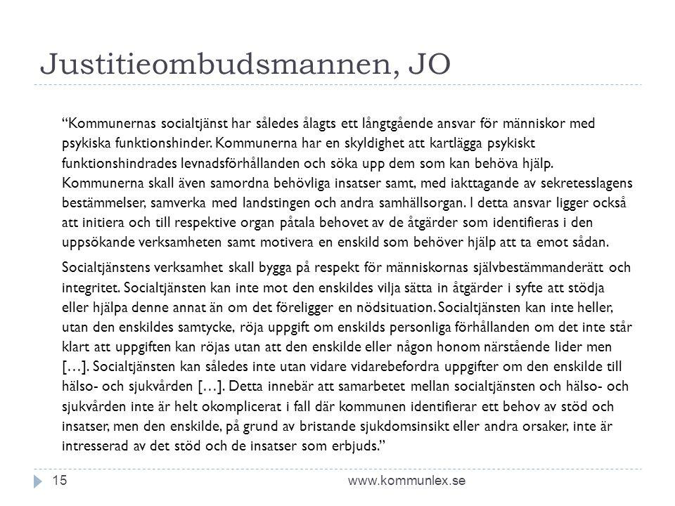 """Justitieombudsmannen, JO www.kommunlex.se15 """"Kommunernas socialtjänst har således ålagts ett långtgående ansvar för människor med psykiska funktionshi"""