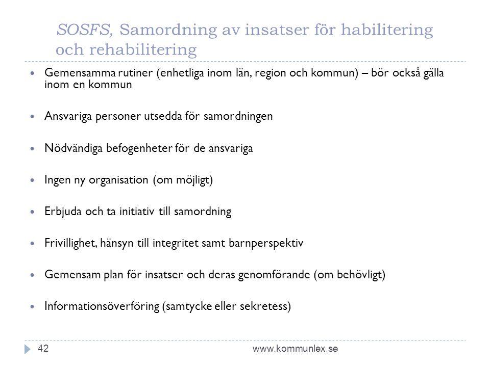 SOSFS, Samordning av insatser för habilitering och rehabilitering www.kommunlex.se42  Gemensamma rutiner (enhetliga inom län, region och kommun) – bö