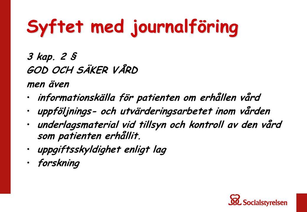 Syftet med journalföring 3 kap.