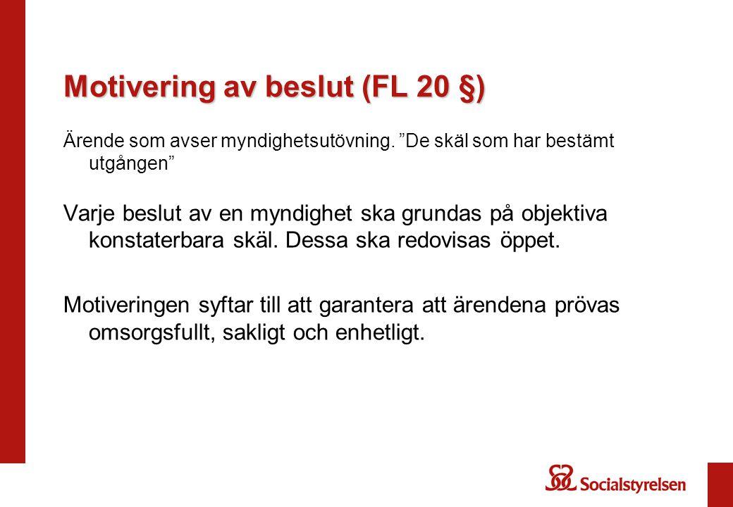 Motivering av beslut (FL 20 §) Ärende som avser myndighetsutövning.