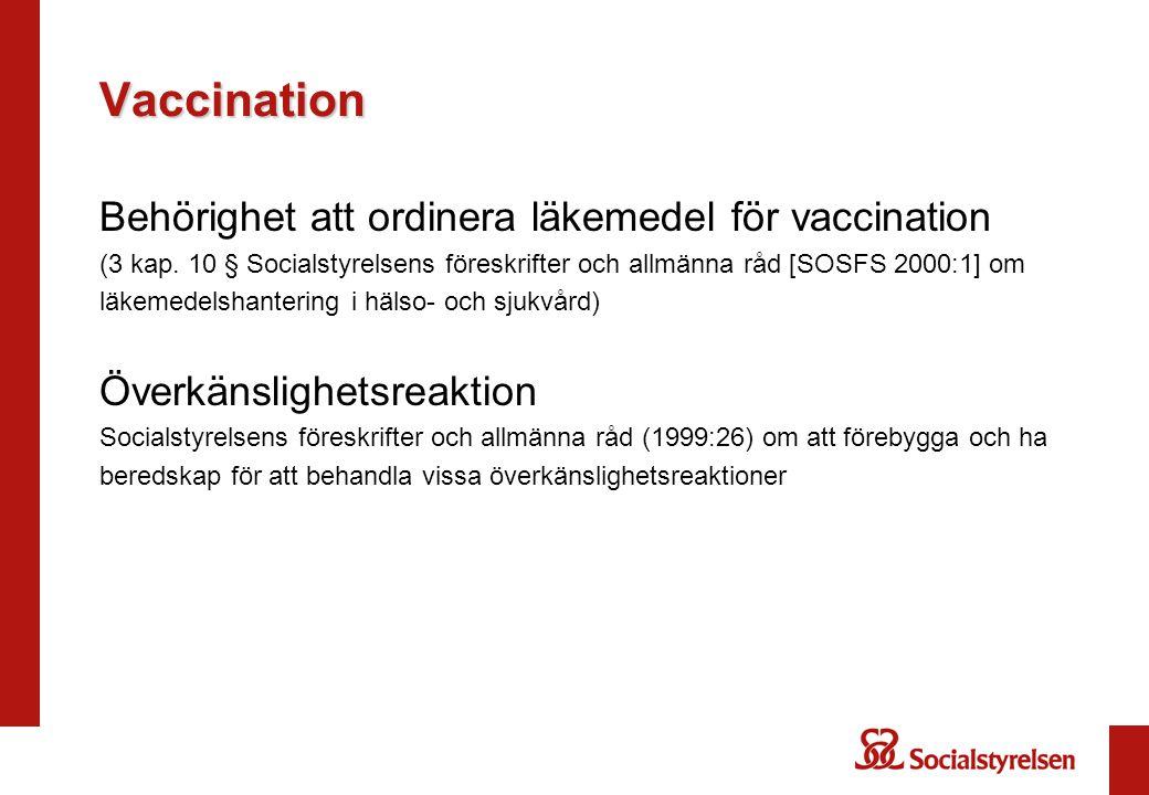 Vaccination Behörighet att ordinera läkemedel för vaccination (3 kap.