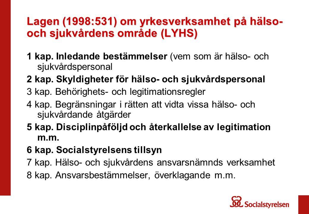 Lagen (1998:531) om yrkesverksamhet på hälso- och sjukvårdens område (LYHS) 1 kap.