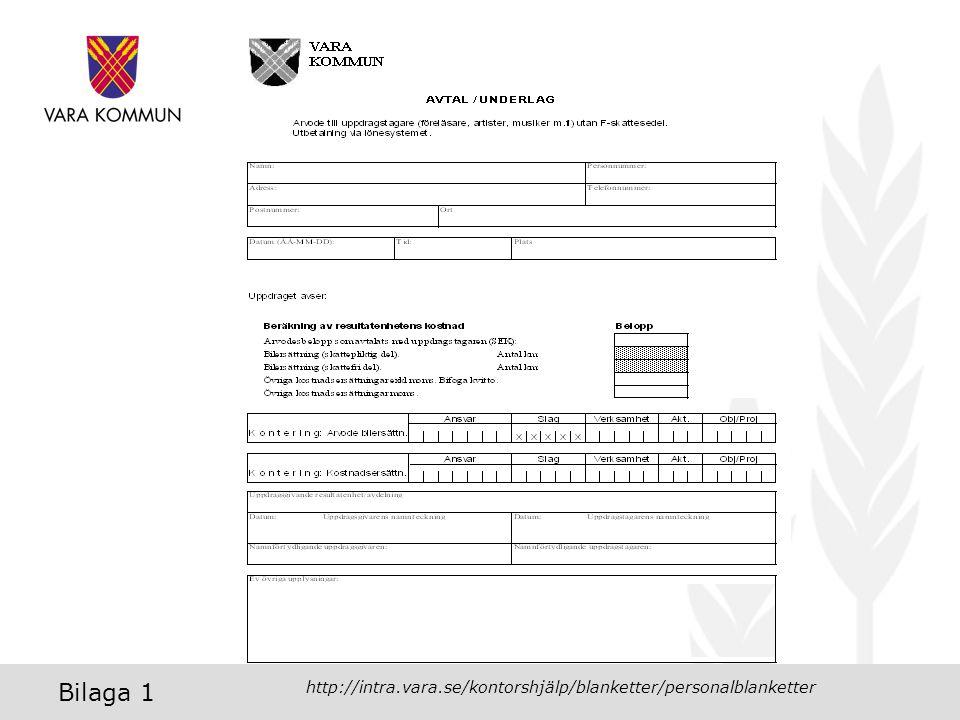 http://intra.vara.se/kontorshjälp/blanketter/personalblanketter Bilaga 1
