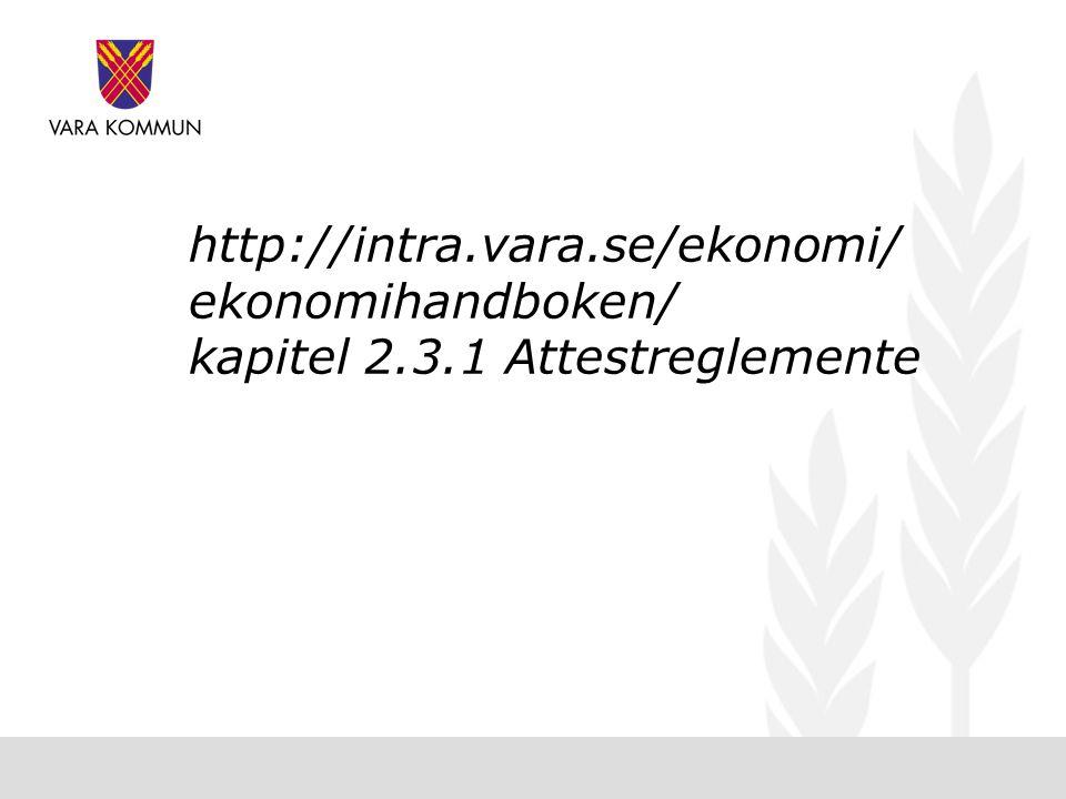 http://intra.vara.se/ekonomi/ ekonomihandboken/ kapitel 2.3.1 Attestreglemente