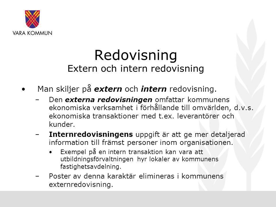 Redovisning Extern och intern redovisning •Man skiljer på extern och intern redovisning.