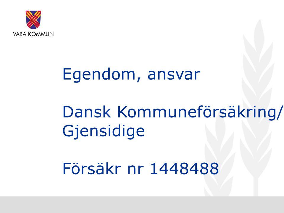 Egendom, ansvar Dansk Kommuneförsäkring/ Gjensidige Försäkr nr 1448488