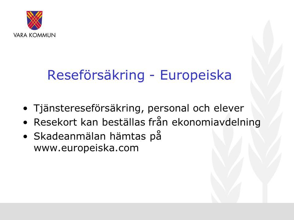 Reseförsäkring - Europeiska •Tjänstereseförsäkring, personal och elever •Resekort kan beställas från ekonomiavdelning •Skadeanmälan hämtas på www.europeiska.com