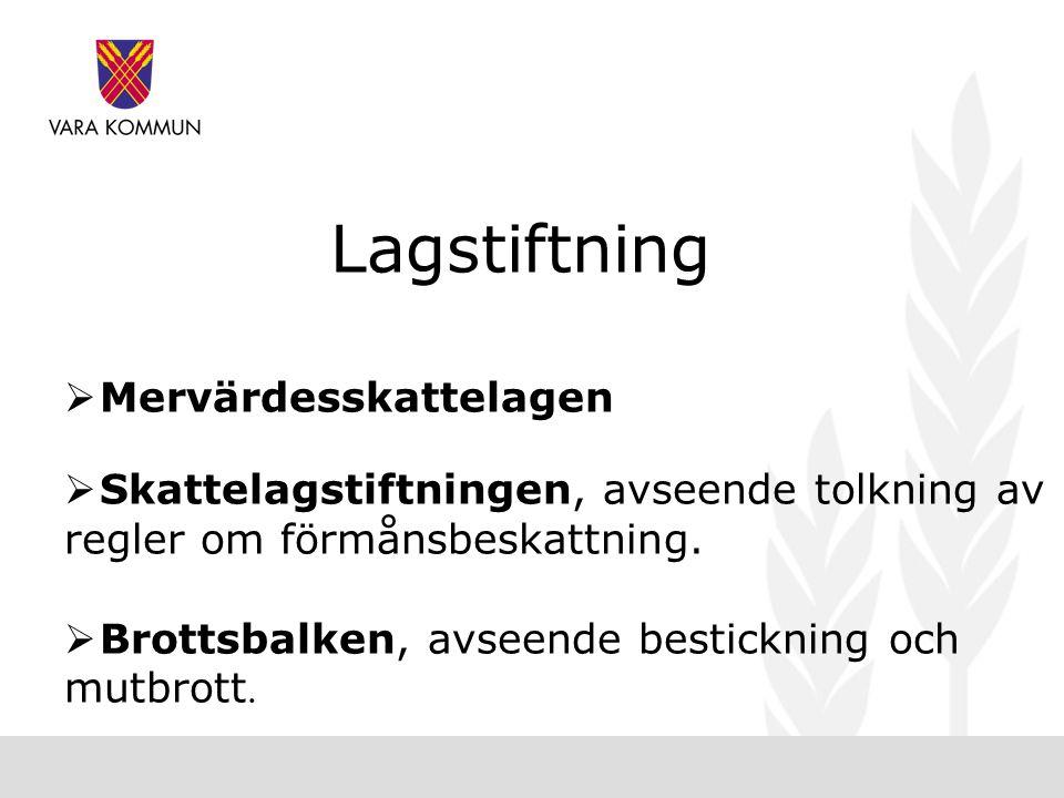 Lagstiftning  Mervärdesskattelagen  Skattelagstiftningen, avseende tolkning av regler om förmånsbeskattning.