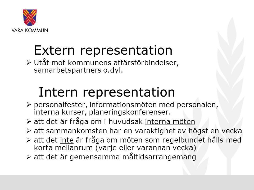 Extern representation  Utåt mot kommunens affärsförbindelser, samarbetspartners o.dyl.