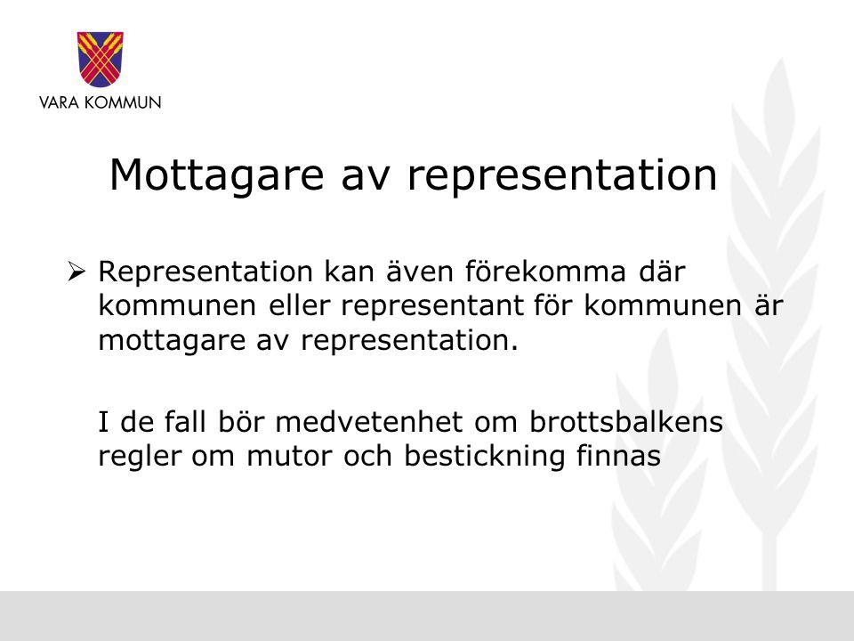 Mottagare av representation  Representation kan även förekomma där kommunen eller representant för kommunen är mottagare av representation.