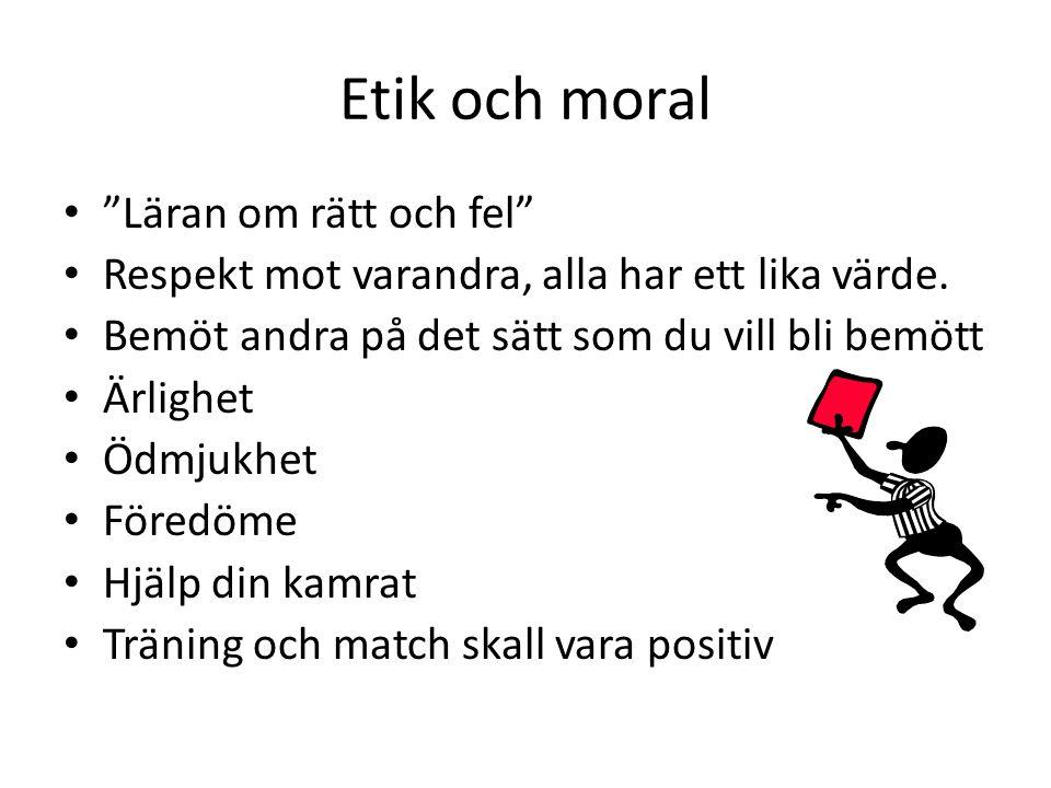 Etik och moral • Läran om rätt och fel • Respekt mot varandra, alla har ett lika värde.