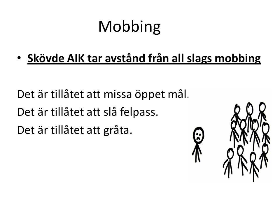 Mobbing • Skövde AIK tar avstånd från all slags mobbing Det är tillåtet att missa öppet mål.