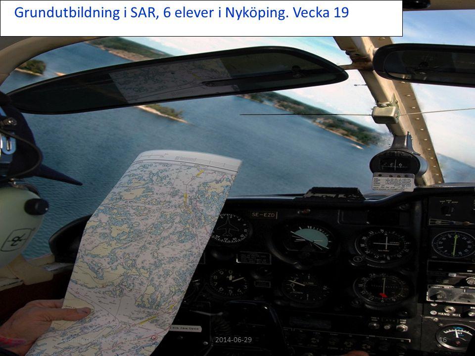 Grundutbildning i SAR, 6 elever i Nyköping. Vecka 19 Ledningskonferens 20122014-06-2916