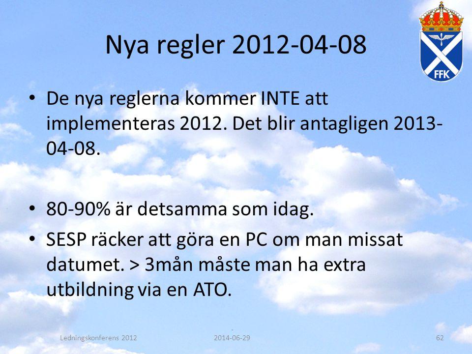 Nya regler 2012-04-08 • De nya reglerna kommer INTE att implementeras 2012. Det blir antagligen 2013- 04-08. • 80-90% är detsamma som idag. • SESP räc