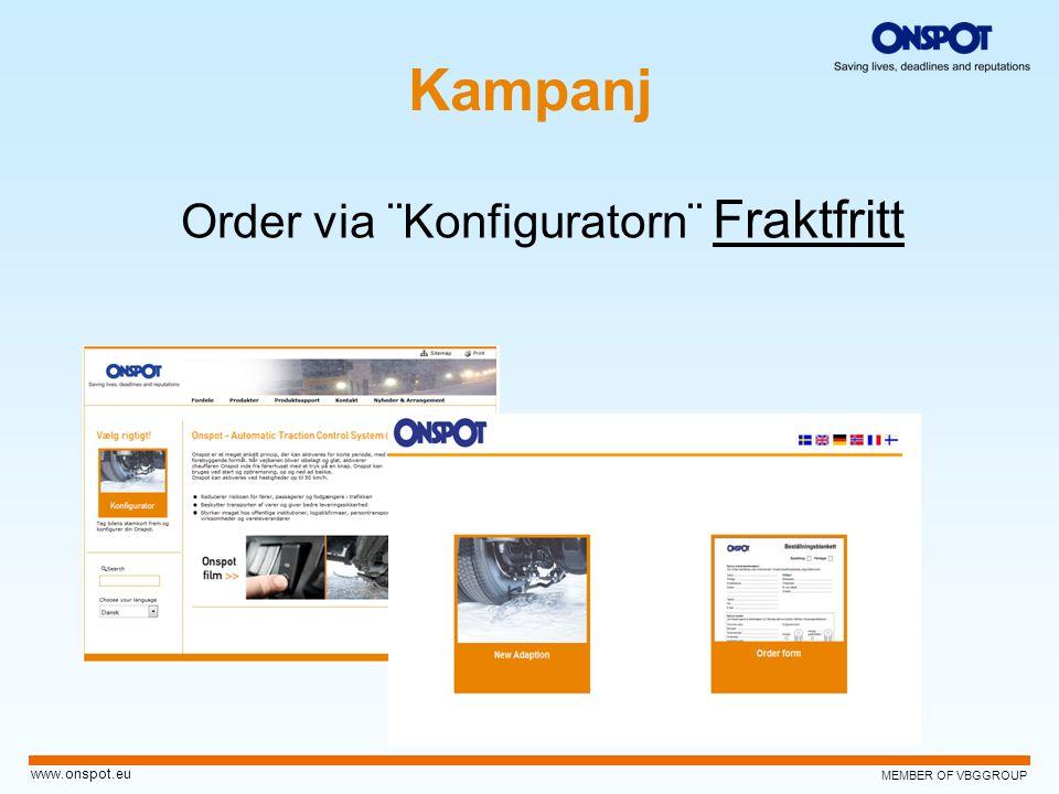 MEMBER OF VBGGROUP www.onspot.eu Kampanj Order via ¨Konfiguratorn¨ Fraktfritt
