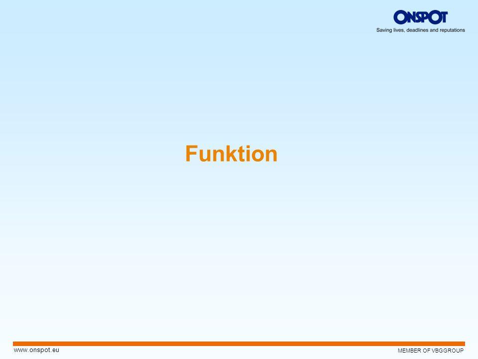 MEMBER OF VBGGROUP www.onspot.eu Funktion