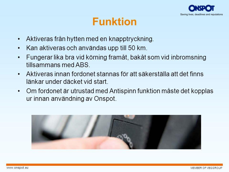 MEMBER OF VBGGROUP www.onspot.eu Funktion •Aktiveras från hytten med en knapptryckning. •Kan aktiveras och användas upp till 50 km. •Fungerar lika bra