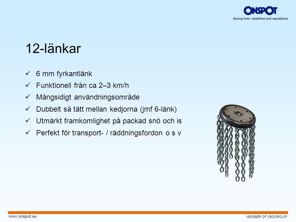MEMBER OF VBGGROUP www.onspot.eu 12-länkar  6 mm fyrkantlänk  Funktionell från ca 2–3 km/h  Mångsidigt användningsområde  Dubbelt så tätt mellan k