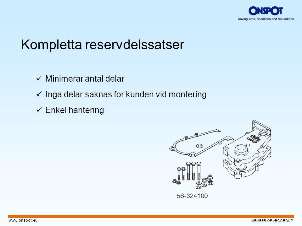 MEMBER OF VBGGROUP www.onspot.eu Kompletta reservdelssatser  Minimerar antal delar  Inga delar saknas för kunden vid montering  Enkel hantering