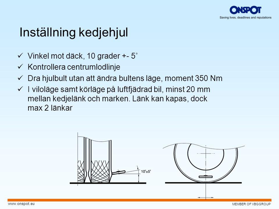 MEMBER OF VBGGROUP www.onspot.eu  Vinkel mot däck, 10 grader +- 5˚  Kontrollera centrumlodlinje  Dra hjulbult utan att ändra bultens läge, moment 3