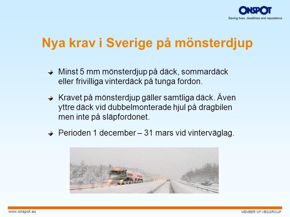 MEMBER OF VBGGROUP www.onspot.eu Nya krav i Sverige på mönsterdjup Minst 5 mm mönsterdjup på däck, sommardäck eller frivilliga vinterdäck på tunga for