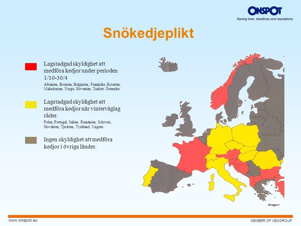 MEMBER OF VBGGROUP www.onspot.eu Snökedjeplikt Lagstadgad skyldighet att medföra kedjor under perioden 1/10-30/4 Albanien, Bosnien, Bulgarien, Frankri