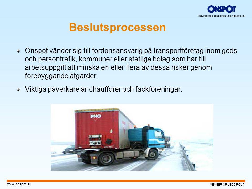 MEMBER OF VBGGROUP www.onspot.eu Onspot vänder sig till fordonsansvarig på transportföretag inom gods och persontrafik, kommuner eller statliga bolag
