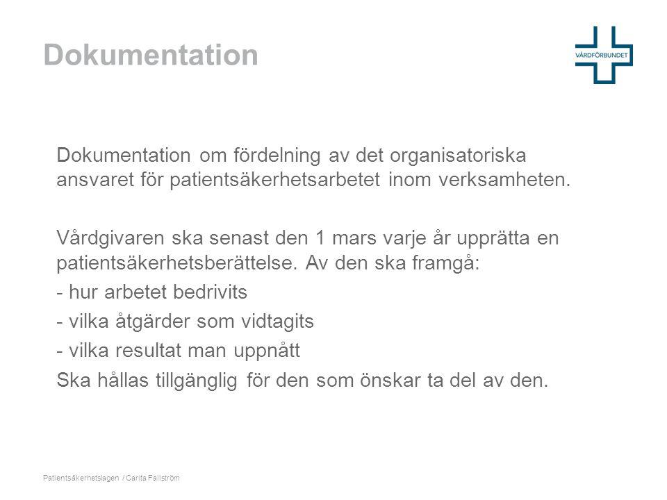 Dokumentation Dokumentation om fördelning av det organisatoriska ansvaret för patientsäkerhetsarbetet inom verksamheten.