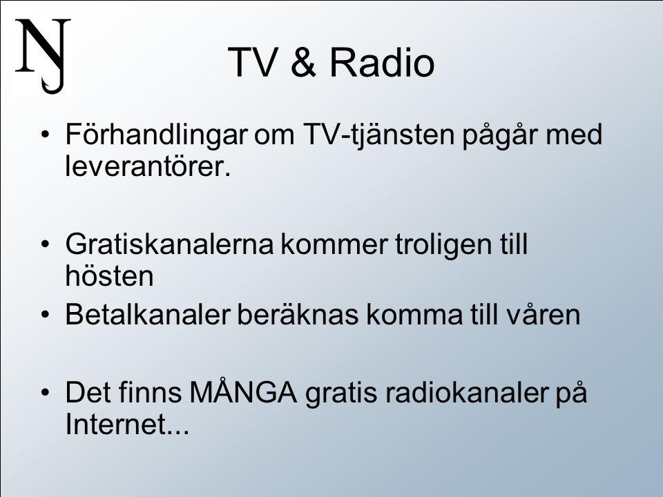 TV & Radio •Förhandlingar om TV-tjänsten pågår med leverantörer.
