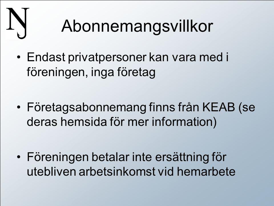 Abonnemangsvillkor •Endast privatpersoner kan vara med i föreningen, inga företag •Företagsabonnemang finns från KEAB (se deras hemsida för mer information) •Föreningen betalar inte ersättning för utebliven arbetsinkomst vid hemarbete