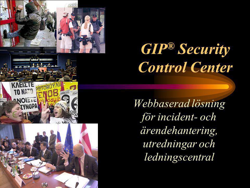GIP ® Security Control Center Webbaserad lösning för incident- och ärendehantering, utredningar och ledningscentral