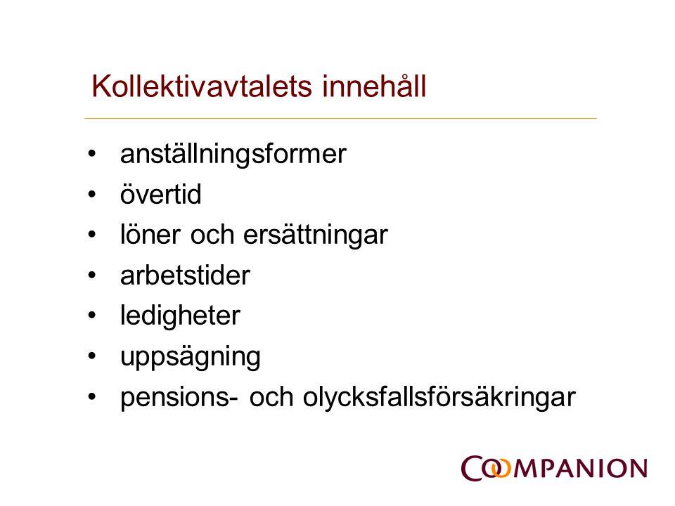 Kollektivavtalets innehåll • anställningsformer • övertid • löner och ersättningar • arbetstider • ledigheter • uppsägning • pensions- och olycksfalls