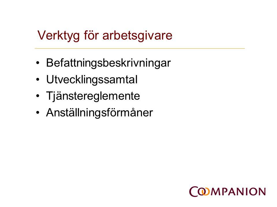 Verktyg för arbetsgivare •Befattningsbeskrivningar •Utvecklingssamtal •Tjänstereglemente •Anställningsförmåner