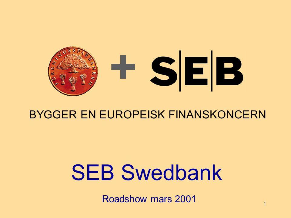 1 SEB Swedbank + BYGGER EN EUROPEISK FINANSKONCERN Roadshow mars 2001