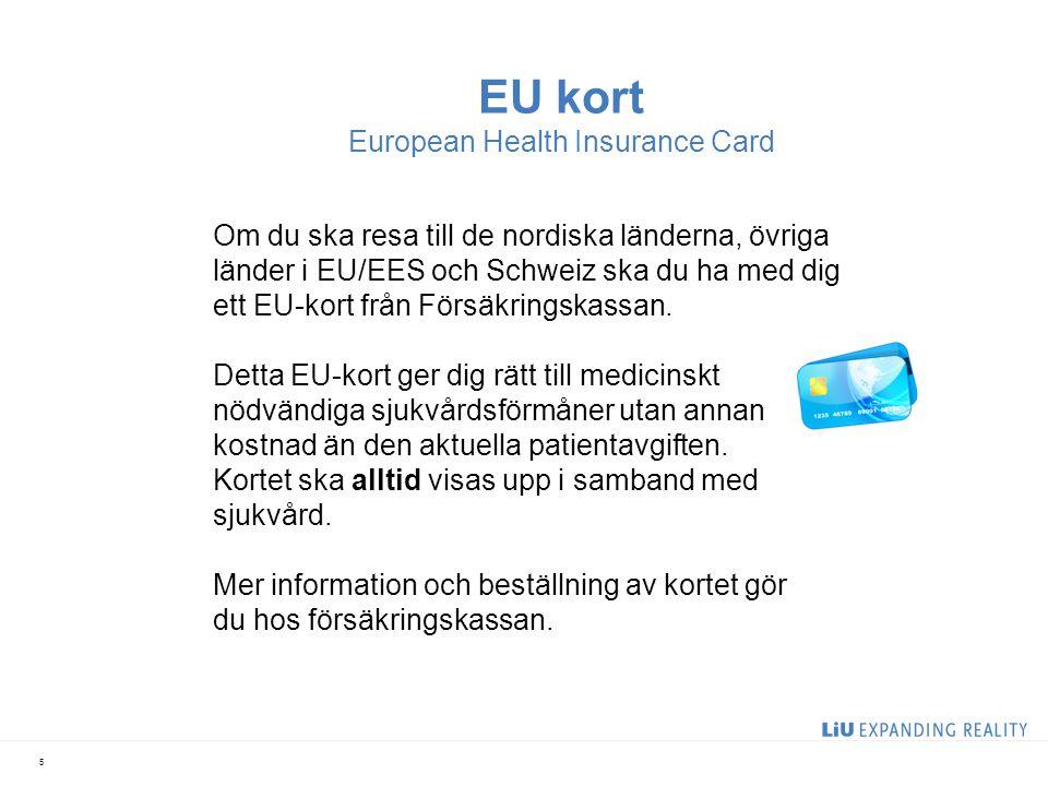 EU kort European Health Insurance Card Om du ska resa till de nordiska länderna, övriga länder i EU/EES och Schweiz ska du ha med dig ett EU-kort från