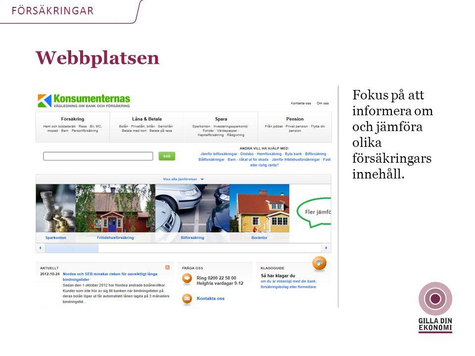 Webbplatsen FÖRSÄKRINGAR Fokus på att informera om och jämföra olika försäkringars innehåll.