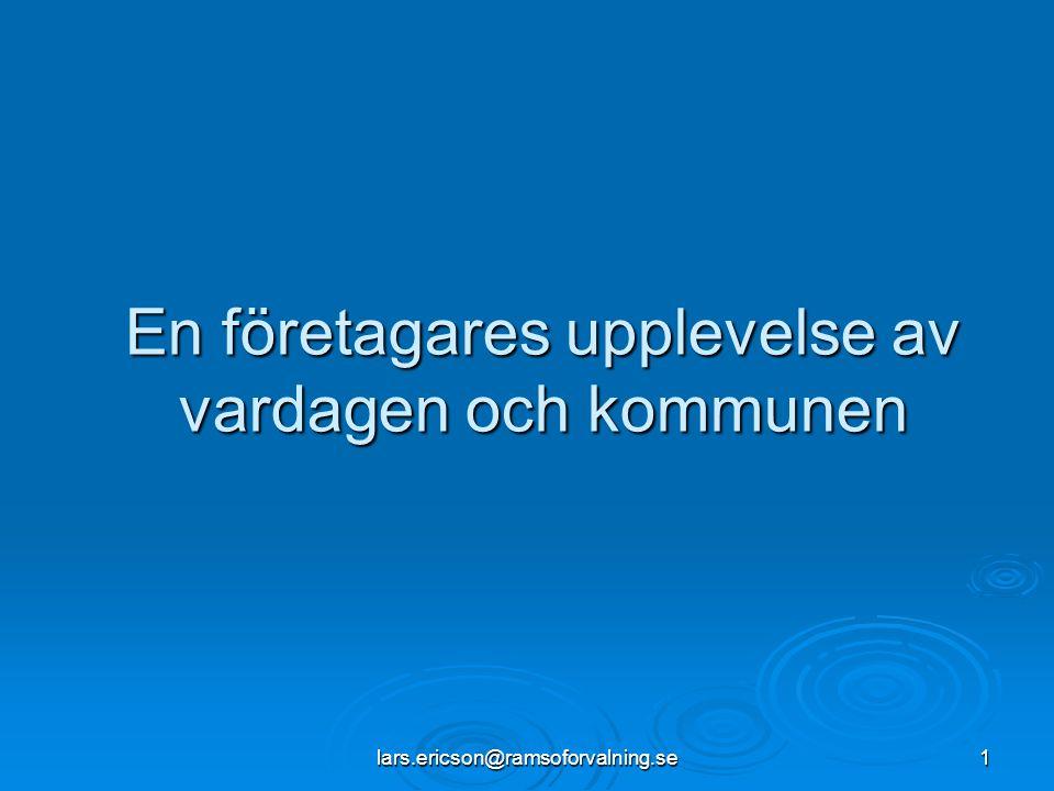 lars.ericson@ramsoforvalning.se1 En företagares upplevelse av vardagen och kommunen