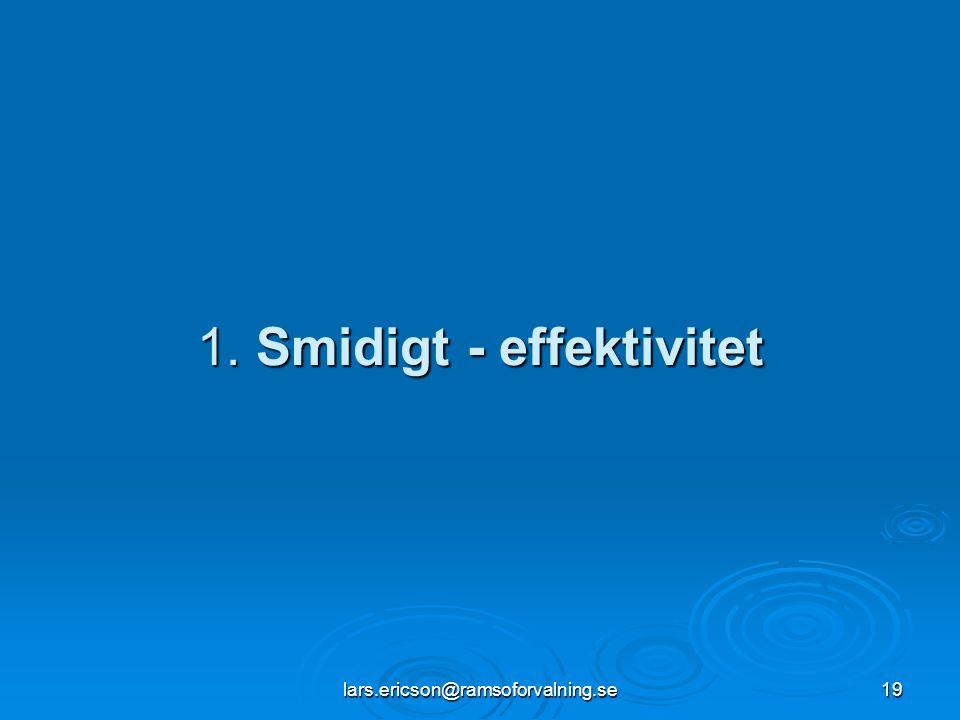 lars.ericson@ramsoforvalning.se19 1. Smidigt - effektivitet