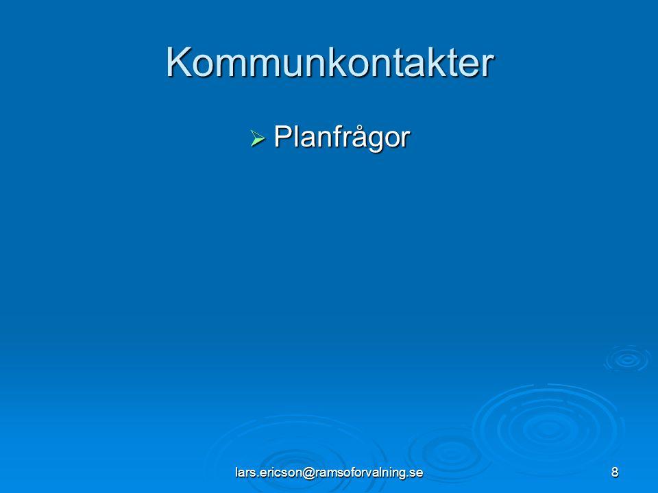 lars.ericson@ramsoforvalning.se8 Kommunkontakter  Planfrågor