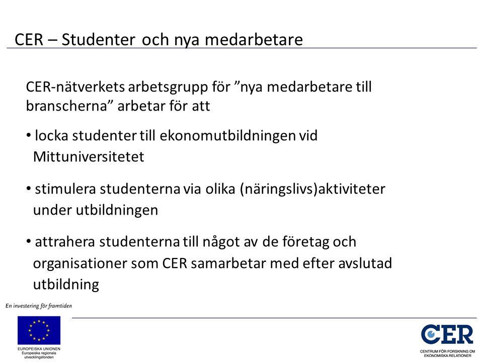 """CER-nätverkets arbetsgrupp för """"nya medarbetare till branscherna"""" arbetar för att • locka studenter till ekonomutbildningen vid Mittuniversitetet • st"""
