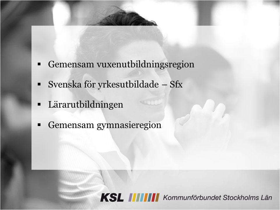  Gemensam vuxenutbildningsregion  Svenska för yrkesutbildade – Sfx  Lärarutbildningen  Gemensam gymnasieregion