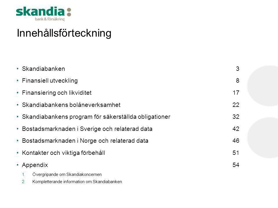 Programöversikt 33 Säkerheter i form av bolån •En norsk och en svensk säkerhetsmassa bestående av lån på fastigheter avsedda för bostadsändamål •Initialt endast rörliga lån (fastförräntade lån kommer successivt att inkluderas i den svenska säkerhetsmassan) •Inga fyllnadssäkerheter från start •Endast krediter som uppfyller svensk lag samt Skandiabankens interna krav kan ingå i säkerhetsmassorna.